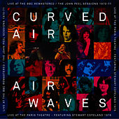 Play & Download Airwaves - Live At the BBC / Live At Paris Theatre by Curved Air | Napster