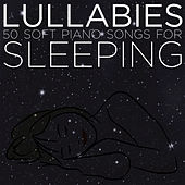 Lullabies: 50 Soft Piano Songs for Sleeping by Lullaby Maestro