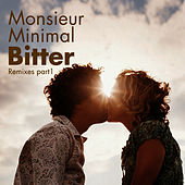 Bitter Remixes, Pt.1 by Monsieur Minimal (Μεσιέ Μινιμάλ)