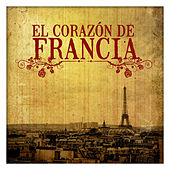 Play & Download El Corazón de Francia by Various Artists | Napster