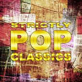 Play & Download Strictly Pop Classics by Various Artists | Napster