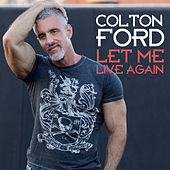 Play & Download Let Me Live Again (Radio Edits) by Colton Ford | Napster