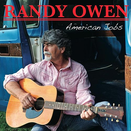 Play & Download American Jobs by Randy Owen | Napster