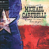 Play & Download Here We Go by Michael Carubelli | Napster
