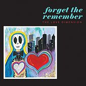 Play & Download Forget the Remember by The Love Dimension | Napster