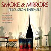 Play & Download Smoke and Mirrors Percussion Ensemble by Various Artists | Napster