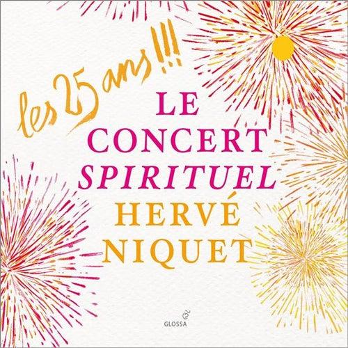 Les 25 ans !!!: Le Concert Spirituel, Hervé Niquet by Various Artists