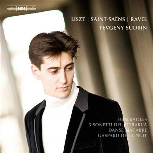 Play & Download Liszt: Funérailles - 3 Sonetti del Petrarca - Saint-Saëns: Danse macabre - Ravel: Gaspard de la nuit by Yevgeny Sudbin | Napster