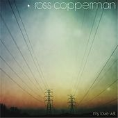 My Love Will by Ross Copperman