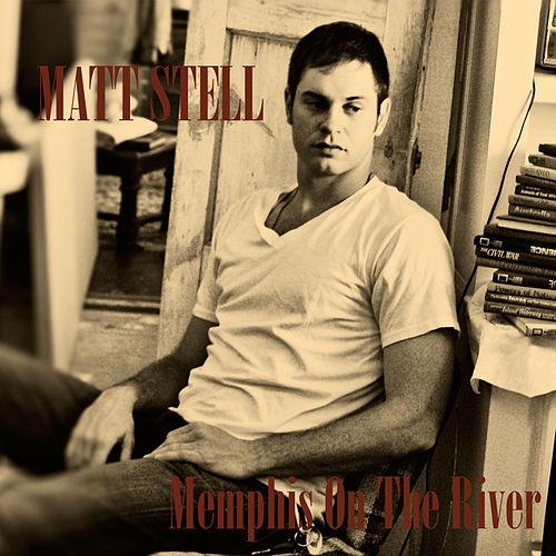 Play & Download Memphis on the River (featuring Charla Corn) by Matt Stell | Napster