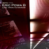 Play & Download Last Train to Nairobi EP by Eric Powa B | Napster