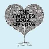 Play & Download The Twisted Logic of Love by Theresa Rhodes | Napster