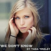 Play & Download We Don't Know by Tara Tinsley | Napster