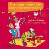 Play & Download Eins - zwei - drei - vier - Weihnachten steht vor der Tür by Reinhard Horn | Napster