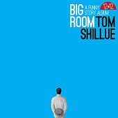 Big Room by Tom Shillue