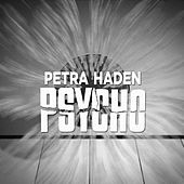 Play & Download Psycho by Petra Haden | Napster