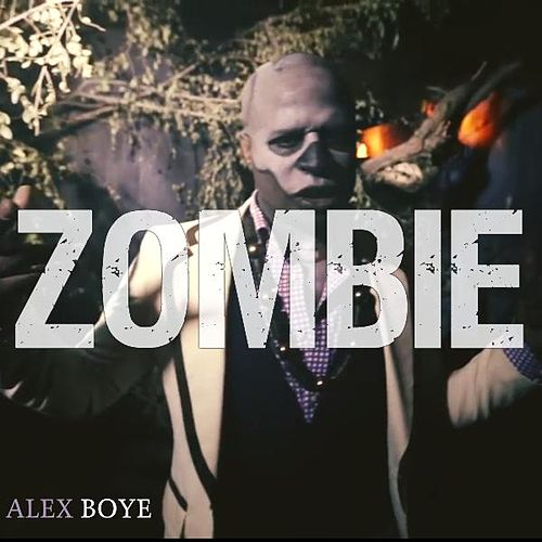 Play & Download 'Zombie' by Alex Boye | Napster