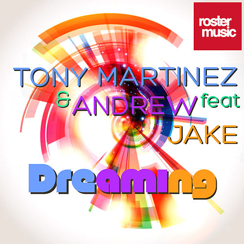 Play & Download Dreaming by Tony Martinez | Napster