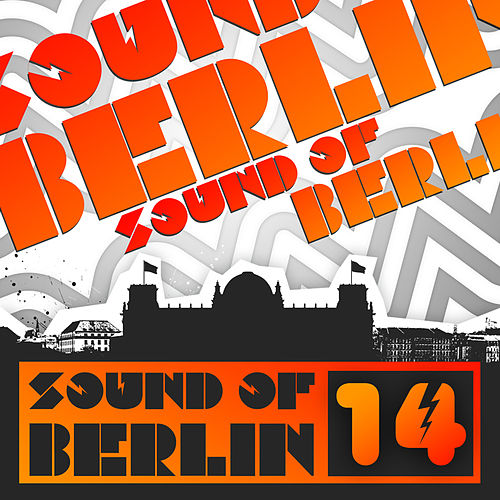Sound of Berlin 14 - The Finest Club Sounds Selection of House, Electro, Minimal and Techno by Various Artists