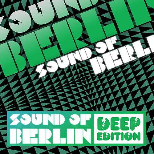Play & Download Sound of Berlin Deep Edition Vol.1 by Various Artists | Napster