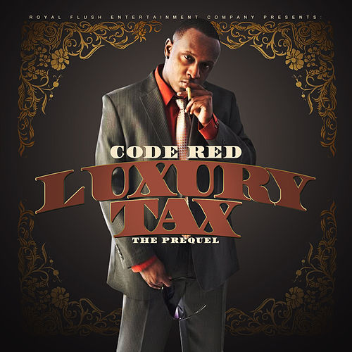 Play & Download Luxury Tax by Code Red | Napster