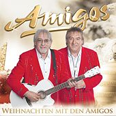 Play & Download Weihnachten mit den Amigos by Amigos | Napster