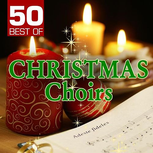 Play & Download 50 Best of Christmas Choirs by Various Artists | Napster