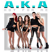 Hot for Me - Single by A.K.A