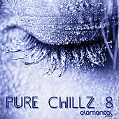 Play & Download Pure Chillz 8 by Various Artists | Napster