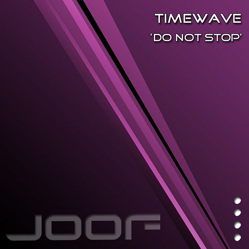 Do Not Stop by Timewave