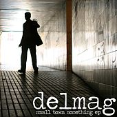 Play & Download Small Town Something EP by Delmag | Napster