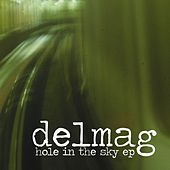 Play & Download Hole In The Sky EP by Delmag | Napster