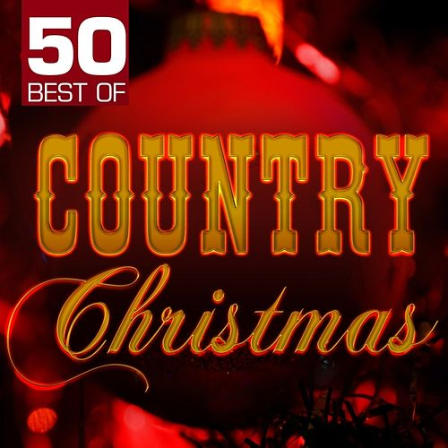 Play & Download 50 Best of Country Christmas by Various Artists | Napster