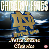 Play & Download Gameday Faves: Notre Dame Classics by The University of Notre Dame Band | Napster
