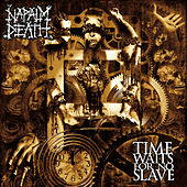 Play & Download Time Waits for No Slave by Napalm Death | Napster