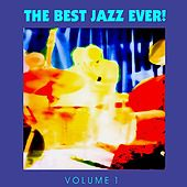 The Best Jazz Ever! Vol. 1 von Various Artists