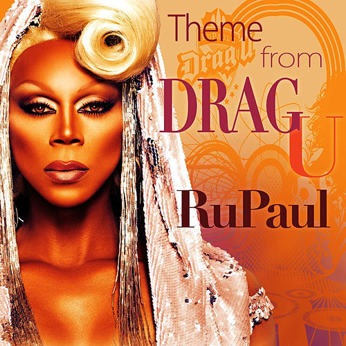 Play & Download Theme From Drag U by RuPaul | Napster