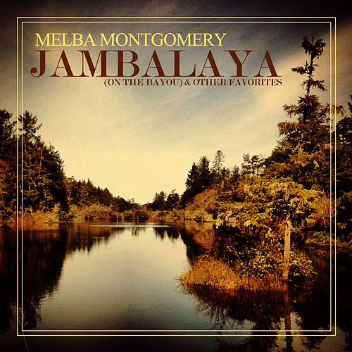 Jambalaya (On The Bayou) & Other Favorites by Melba Montgomery