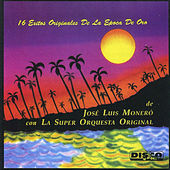 16 Éxitos Originales de la Época de Oro by José Luis Moneró