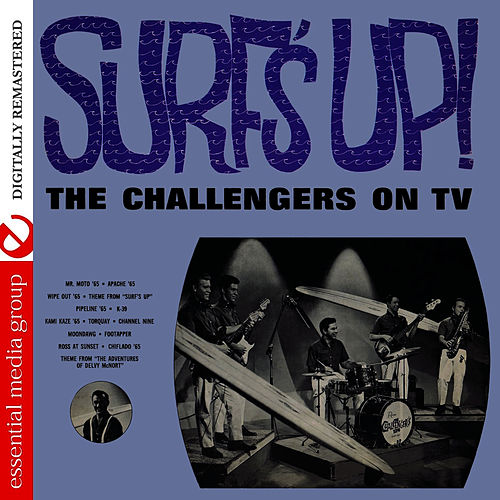 Play & Download Surf's Up! - The Challengers On TV (Digitally Remastered) by The Challengers | Napster