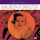 Play & Download The Artistry Of Maureen Forrester (Digitally Remastered) by Various Artists | Napster