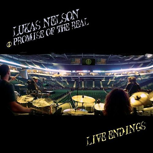 Play & Download Live Endings by Lukas Nelson | Napster