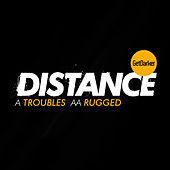Play & Download Troubles / Rugged by Distance | Napster