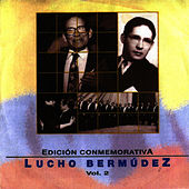 Play & Download Edición Conmemorativa, Vol. 2 by Lucho Bermúdez | Napster