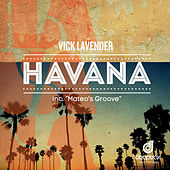 Play & Download Havana / Mateo's Groove by Vick Lavender | Napster