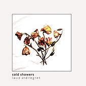 Play & Download Love and Regret by Cold Showers | Napster