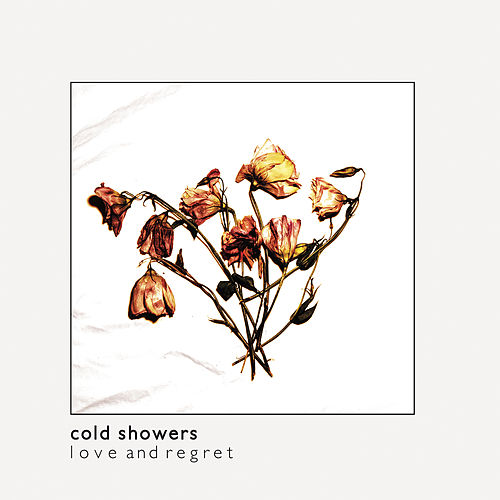 Love and Regret by Cold Showers