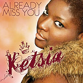 Play & Download Already Miss You by Ketsia | Napster