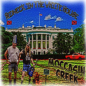 Redneck In The Whitehouse by Moccasin Creek