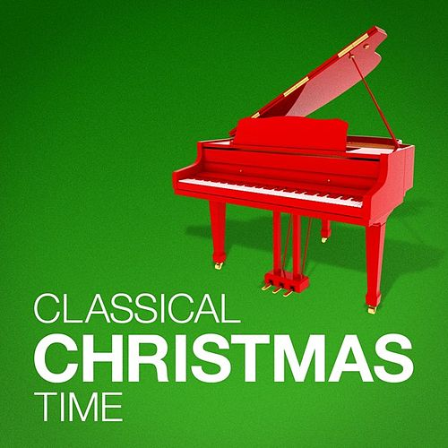 Play & Download Classical Christmas Time by Various Artists | Napster